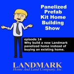 Build Panelized Home Instead Of Buying Existing Home