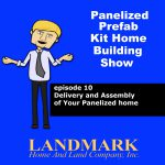 Delivery and Assembly of Your Panelized Home