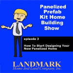 Episode 3 - How to start designing your new panelized home