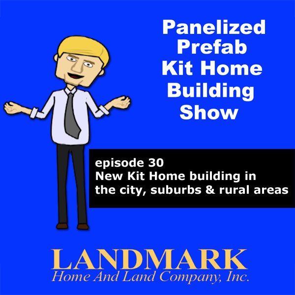 New Kit Home building in the city, suburbs & rural areas