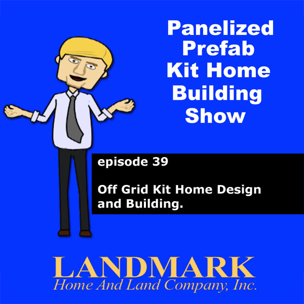 Off Grid Kit Home Design and Building