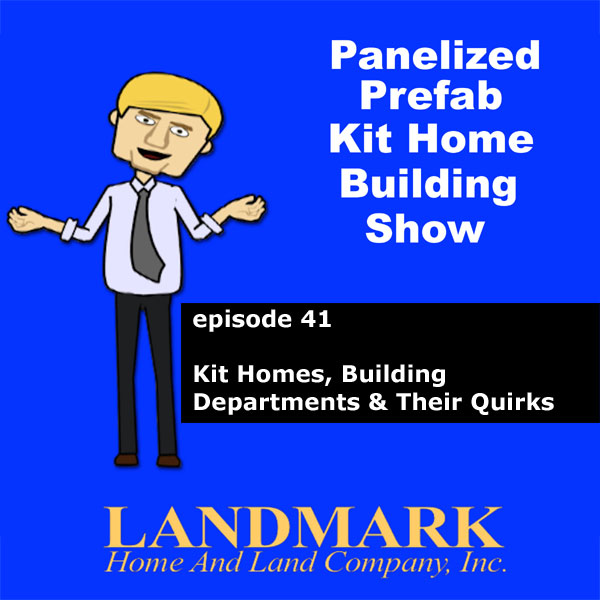 Kit Homes, Working With Building Departments & Their Quirks.