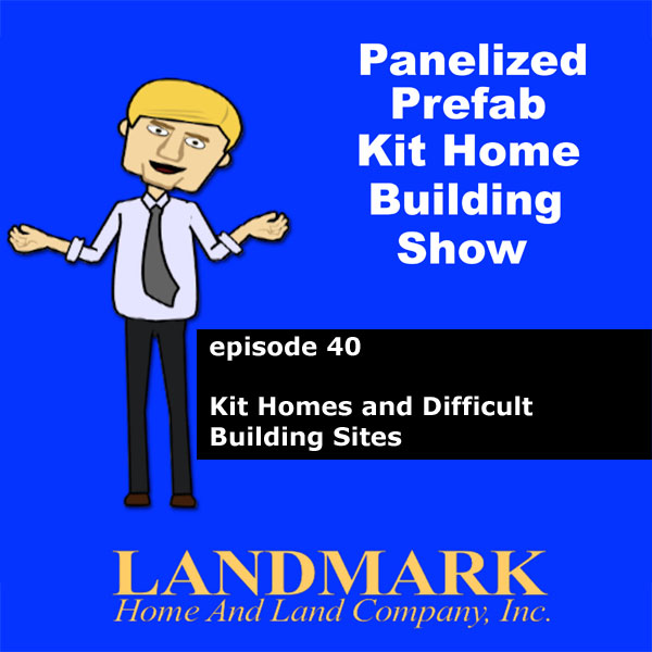 Kit Homes and Difficult Building Sites