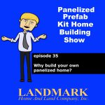 Why build your own panelized home?